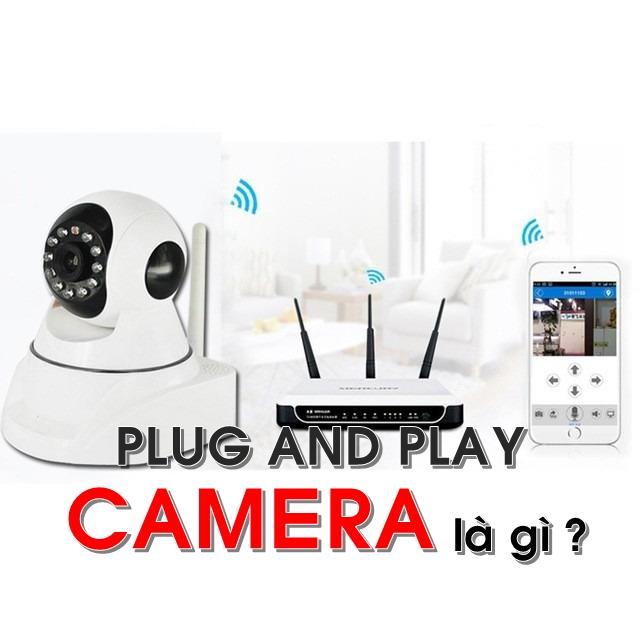 plug-and-play-pnp-camera-la-gi